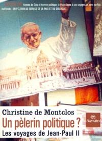 Un pèlerin politique ? Les voyages de Jean-Paul II.pdf