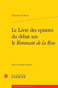 Christine de Pizan - Le Livre des epistres du debat sus le Rommant de la Rose.
