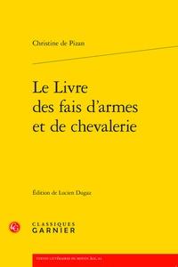 Christine de Pizan - Le livre des fais d'armes et de chevalerie.
