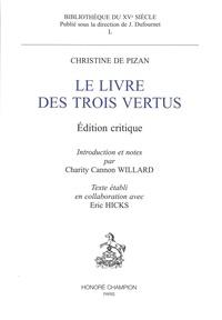 Christine de Pizan - Le livre des trois vertus - Edition critique.