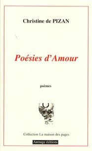 Christine de Pizan - Poésies d'amour - Edition bilingue français-ancien français.