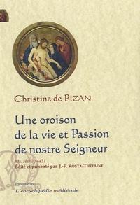 Christine de Pizan - Une oroison de la vie et Passion de nostre Seigneur.