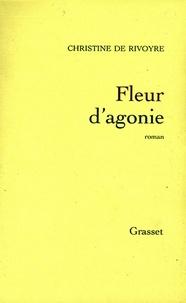 Christine de Rivoyre - Fleur d'agonie.