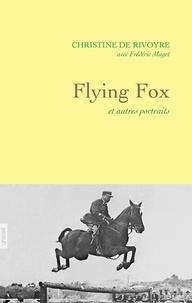 Christine de Rivoyre et Frédéric Maget - Flying Fox et autres portraits.