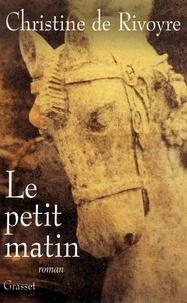Christine de Rivoyre - Le petit matin.