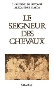 Christine de Rivoyre - Le seigneur des chevaux.
