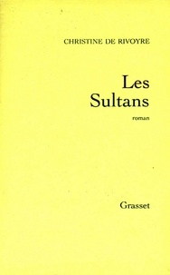 Christine de Rivoyre - Les sultans.