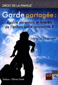 Christine De Scheemaeker - Garde partagée : égalité parentale et intérêts de l'enfant enfin rencontrés ?.