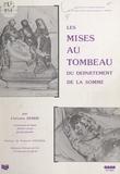 Christine Debrie et François Souchal - Les mises au tombeau du département de la Somme.