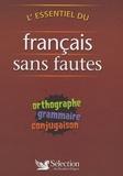 Christine Delangle et Catherine Garnier - L'essentiel du français sans fautes - Orthographe, grammaire, conjugaison.
