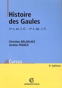 Christine Delaplace et Jérôme France - Histoire des Gaules (VIe siècle avant J-C - VIe siècle après J-C).