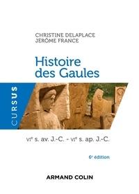 Christine Delaplace et Jérôme France - Histoire des Gaules - VIe s. av. J.-C. - VIe s. ap. J.-C..