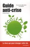 Christine Delbove - Guide anti-crise - Economie alternative et solidaire.