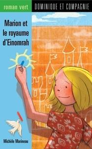 Christine Delezenne et Michèle Marineau - Marion et le royaume d'Einomrah.