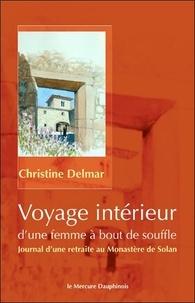Voyage intérieur d'une femme à bout de souffle- Journal d'une retraite au Monastère de Solan - Christine Delmar |