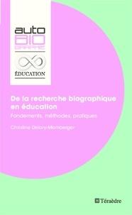 Christine Delory-Momberger - De la recherche biographique en éducation - Fondements, méthodes, pratiques.