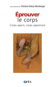 Christine Delory-Momberger - Eprouver le corps - Corps appris, corps apprenant.