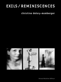 Christine Delory-Momberger - Exils / Reminiscences.