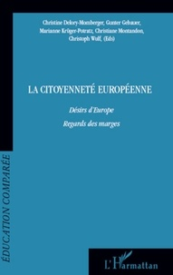 Christine Delory-Momberger et Gunter Gebauer - La citoyenneté européenne - Désirs d'Europe, regards des marges.