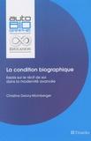 Christine Delory-Momberger - La condition biographique - Essais sur le récit de soi dans la modernité avancée.