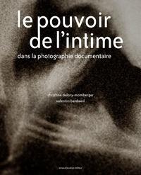 Christine Delory-Momberger et Valentin Bardawil - Le pouvoir de l'intime dans la photographie documentaire.
