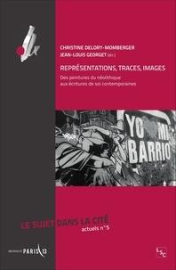 Christine Delory-Momberger et Jean-Louis Georget - Le sujet dans la cité Actuels N°5 : Représentation, traces, images - Des peintures du néolithique aux écritures de soi contemporaines.