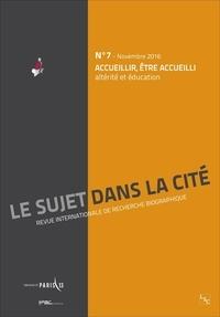 Christine Delory-Momberger et Augustin Mutuale - Le sujet dans la cité N° 7, novembre 2016 : Accueillir, être accueilli - Altérité et éducation.