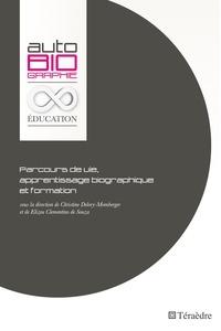 Christine Delory-Momberger et Elizeu Clementino de Souza - Parcours de vie, apprentissage biographique et formation.
