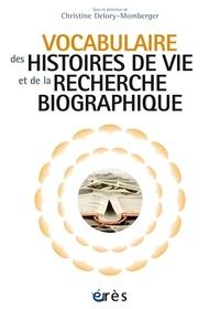 Christine Delory-Momberger - Vocabulaire des histoires de vie et de la recherche biographique.