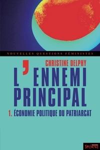 Christine Delphy - L'ennemi principal - Tome 1, Economie politique du patriarcat.