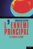 Christine Delphy - L'ennemi principal - Tome 2, Penser le genre.