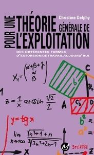 Christine Delphy - Pour une théorie générale de l'exploitation - Des différentes formes d'extorsion de travail aujourd'hui.
