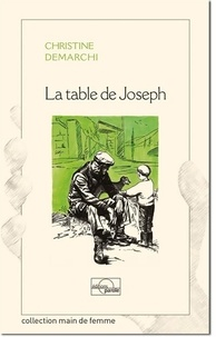 Christine Demarchi - La table de Joseph.