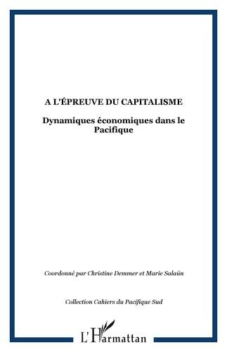 Christine Demmer et Marie Salaün - A l'épreuve du capitalisme - Dynamiques économiques dans le Pacifique.