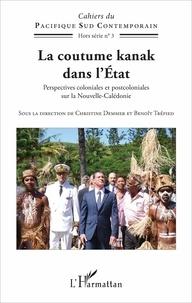 Christine Demmer et Benoît Trépied - La coutume kanak dans l'Etat - Perspectives coloniales et postcoloniales sur la Nouvelle-Calédonie.