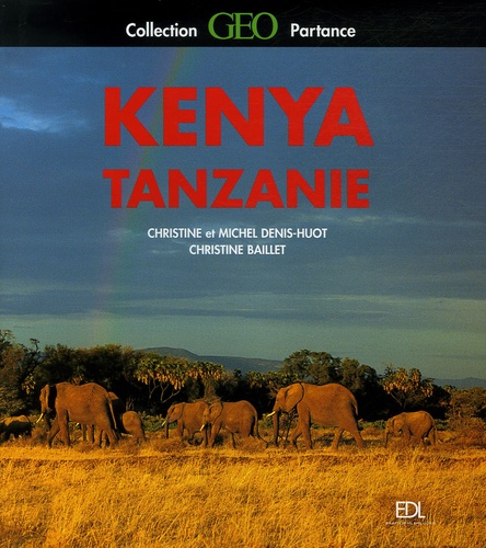 Christine Denis-Huot et Michel Denis-Huot - Kenya - Tanzanie.