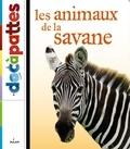 Christine Denis-Huot et Yann Borgazzi - Les animaux de la savane.