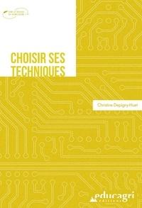 Christine Depigny-Huet - Choisir ses techniques.