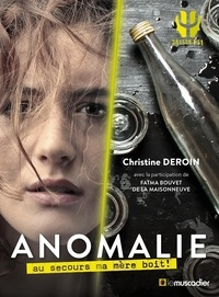 Christine Deroin - Anomalie - Au secours ma mère boit !.
