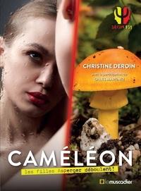 Christine Deroin - Caméléon - Au secours les filles Asperger déboulent !.