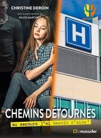 Christine Deroin - Chemins détournés - Au secours j'ai besoin d'aide !.