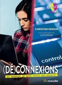 Christine Deroin - (Dé)connexions - Au secours je suis accro aux écrans !.