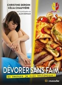 Christine Deroin - Dévorer sans faim - Au secours je suis boulimique !.