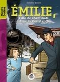 Christine Deroin - Emilie - Fille de cheminot dans la Résistance.
