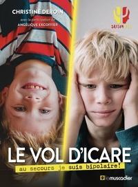 Christine Deroin - Le vol d'Icare - Au secours je suis bipolaire !.