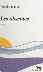 Christine Deroin - Les absentes.