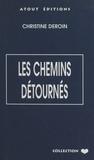 Christine Deroin - Les chemins détournés.