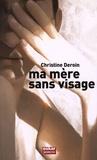 Christine Deroin - Ma mère sans visage.