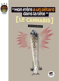 """Christine Deroin - """"Mon frère a un pétard dans la tête"""" - Le cannabis."""