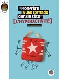 """Christine Deroin - """"Mon frère à une tornade dans la tête"""" - L'hyperactivité."""